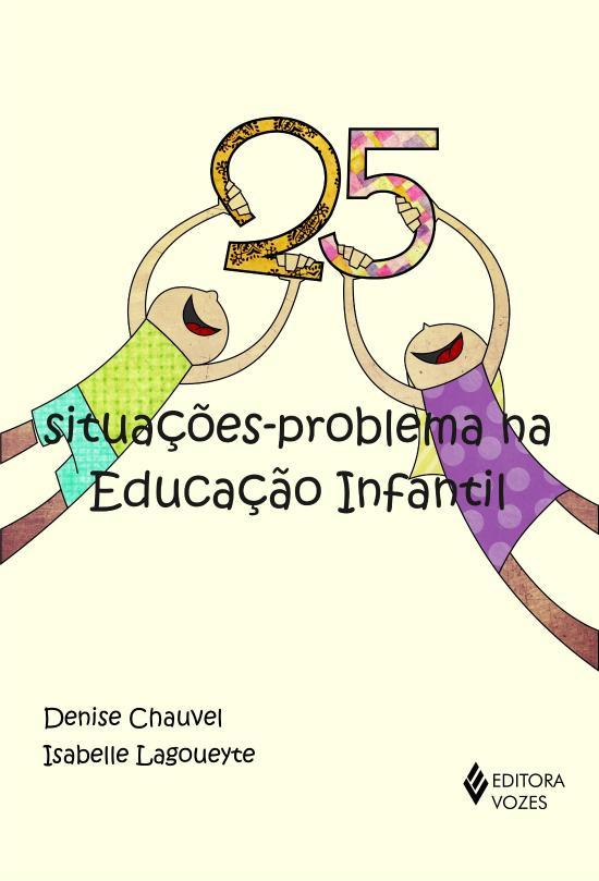 25 SITUACOES-PROBLEMA NA EDUCACAO INFANTIL