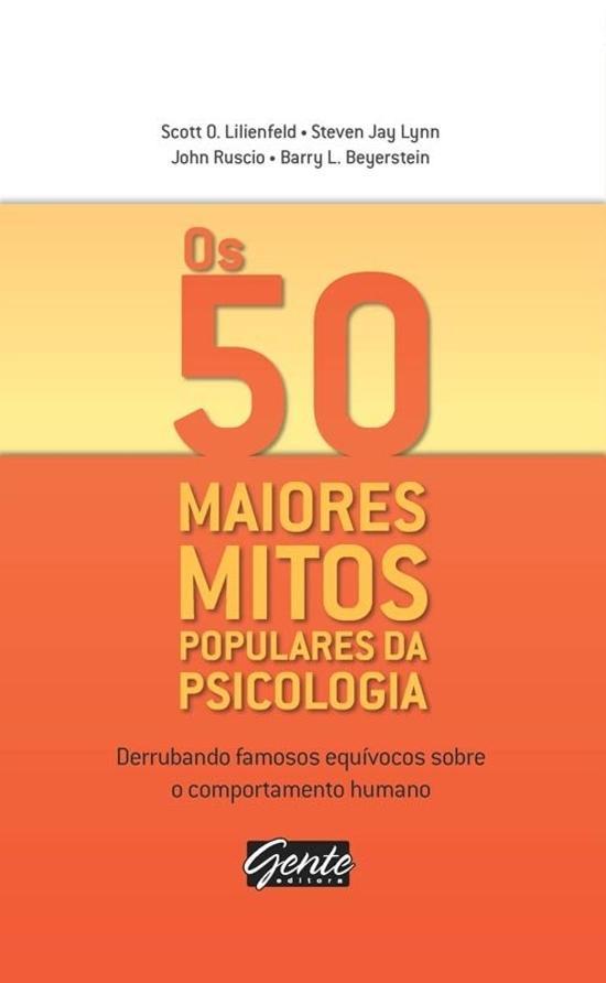 50 MAIORES MITOS POPULARES DA PSICOLOGIA