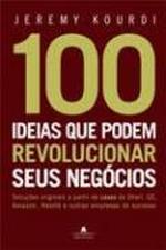 100 IDEIAS QUE PODEM REVOLUCIONAR SEUS NEGOCIOS
