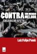 Contra Um Mundo Melhor - Ensaios Do Afeto 1a.ed.   - 2011