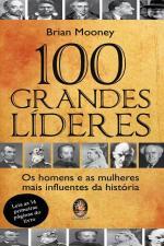 100 GRANDES LIDERES - OS HOMENS E AS MULHERES MAIS