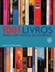 1001 Livros Para Ler Antes De Morrer 1a.ed.   - 2010