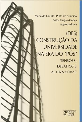 (DES)CONSTRUCAO DA UNIVERSIDADE NA ERA DO