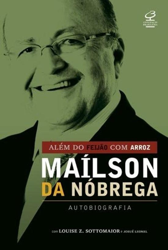 ALEM DO FEIJAO COM ARROZ - MAILSON DA NOBREGA