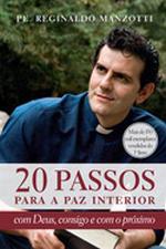 20 PASSOS PARA A PAZ INTERIOR - COM DEUS COMIGO E