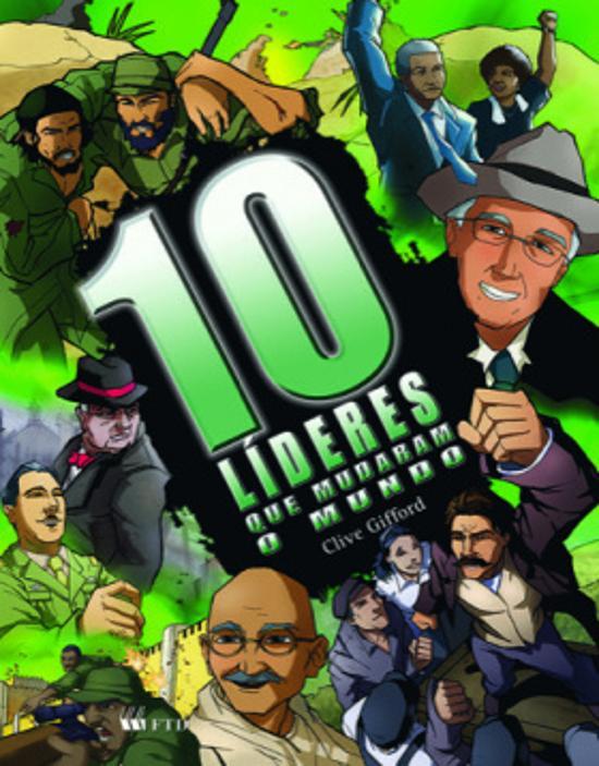 10 LIDERES QUE MUDARAM O MUNDO