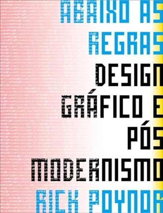 ABAIXO AS REGRAS - DESIGN GRAFICO E POS MODERNISMO