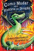 Como Mudar Uma Historia De Dragao 1a.ed.   - 2011
