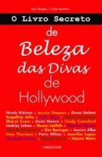 LIVRO SECRETO DE BELEZA DAS DIVAS DE HOLLYWOOD, O
