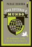 Como Governar O Mundo - Os Caminhos Para O Novo Re 1a.ed.   - 2011