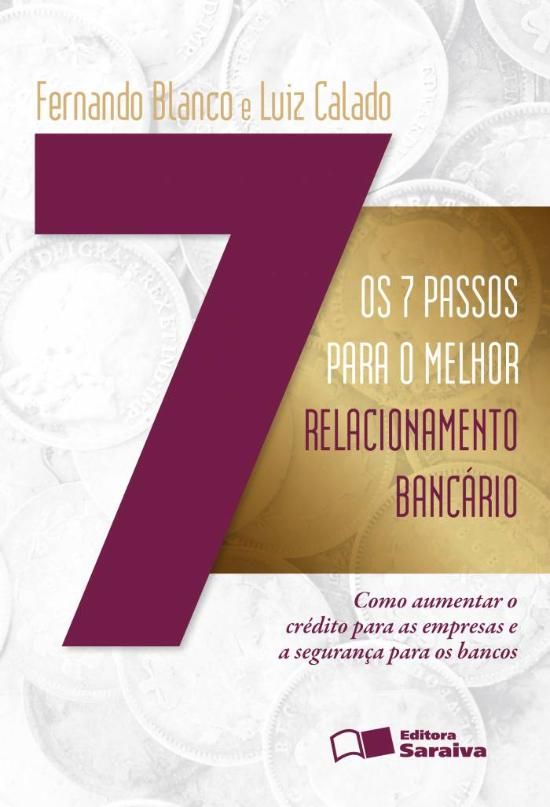 7 PASSOS PARA O MELHOR RELACIONAMENTO BANCARIO