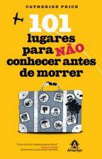 101 LUGARES PARA NAO CONHECER ANTES DE MORRER