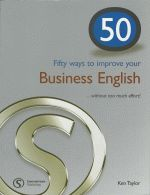 50 WAYS TO IMPROVE YOUR - BUSINESS ENGLISH