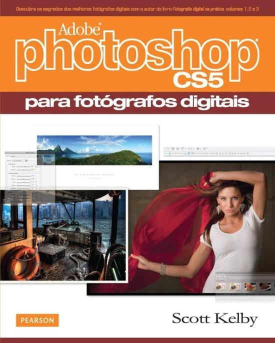 ADOBE PHOTOSHOP CS5 - PARA FOTOGRAFOS DIGITAIS