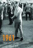 1961 - O Brasil Entre A Ditadura E A Guerra Civil 1a.ed.   - 2011