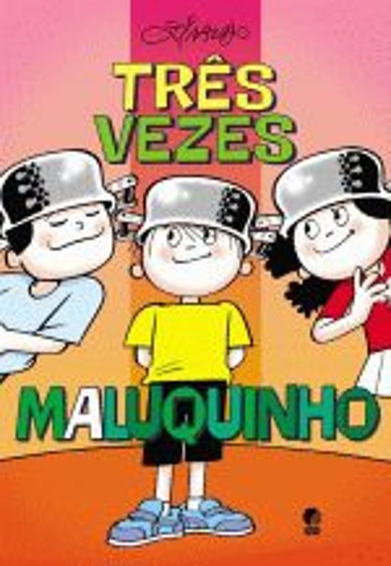 Tres Vezes Maluquinho 1a.ed.   - 2011