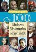 100 Maiores Visionarios Do Seculo Xx, Os 1a.ed.   - 2011