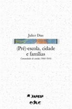(PRE)-ESCOLA, CIDADE E FAMILIAS