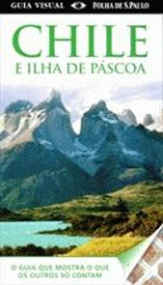 GUIA VISUAL FOLHA DE SAO PAULO - CHILE E ILHA DE P