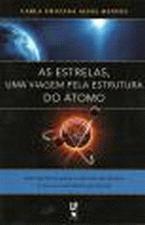 ESTRELAS, AS - UMA VIAGEM PELA ESTRUTURA DO ATOMO