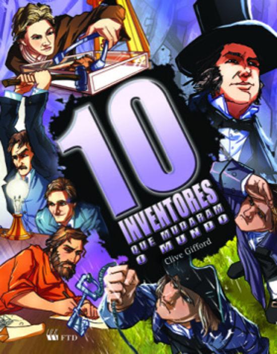 10 INVENTORES QUE MUDARAM O MUNDO