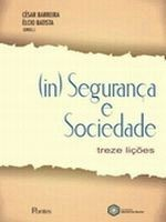 (IN) SEGURANCA E SOCIEDADE - TREZE LICOES