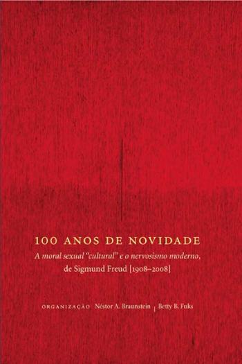 100 ANOS DE NOVIDADE - A MORAL SEXUAL CULTURAL E O