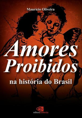 AMORES PROIBIDOS NA HISTORIA DO BRASIL