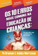 10 ERROS MAIS COMUNS NA EDUCACAO DE CRIANCAS, OS