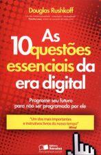 10 QUESTOES ESSENCIAIS DA ERA DIGITAL, AS - PROGRA