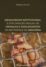 (DES)CUIDADO INSTITUCIONAL E EXPLORACAO SEXUAL DE