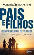 Pais E Filhos - Companheiros De Viagem - Uma Educa 1a.ed.   - 2012