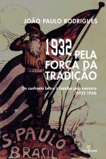 1932 PELA FORCA DA TRADICAO - DO CONFRONTO BELICO