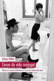 Cenas Da Vida Conjugal - Como Os Casais Enfrentam 1a.ed.   - 2012