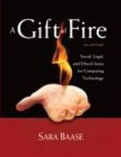 A GIFT FIRE - SOCIAL, LEGAL, AND ETHICAL ISSUES FO