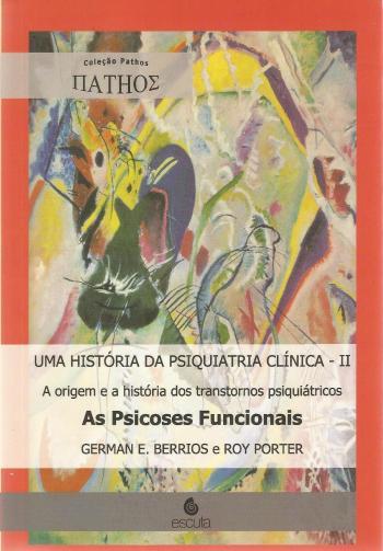 UMA HISTORIA DA PSIQUIATRIA CLINICA - V. 02 - A OR