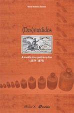(DES)MEDIDOS - A REVOLTA DOS QUEBRA-QUILOS (1874-1