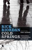 Cold Springs - Vinganca E Redencao No Texas 1a.ed.   - 2012
