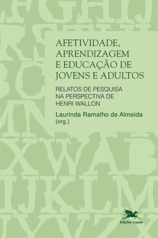 AFETIVIDADE, APRENDIZAGEM E EDUCACAO DE JOVENS E A