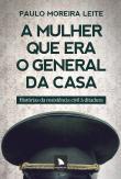 Mulher Que Era O General Da Casa, A - Historias Da 1a.ed.   - 2012