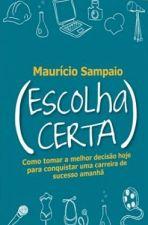 ESCOLHA CERTA - COMO TOMAR A MELHOR DECISAO HOJE P