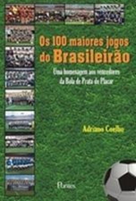 100 MAIORES JOGOS DO BRASILEIRAO, OS
