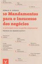 10 MANDAMENTOS PARA O INSUCESSO DOS NEGOCIOS - 10