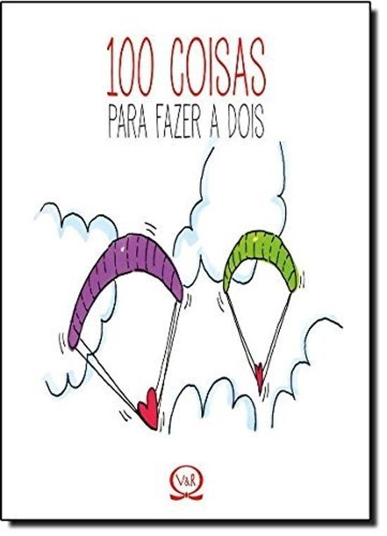100 Coisas Para Fazer A Dois 1a.ed.