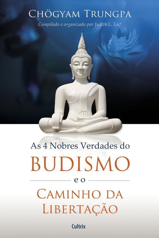 4 NOBRES VERDADES DO BUDISMO, AS