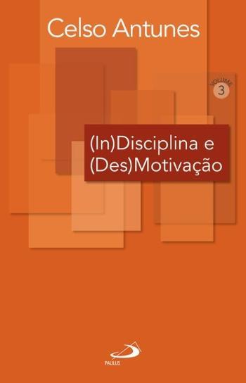 (IN)DISCIPLINA E DESMOTIVACAO - V. 3