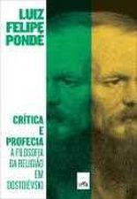 Critica E Profecia A Filosofia Da Religiao Em Dost 1a.ed.   - 2013