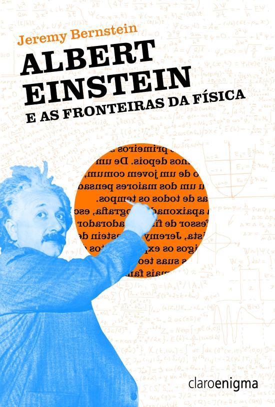 ALBERT EINSTEIN E AS FRONTEIRAS DA FISICA
