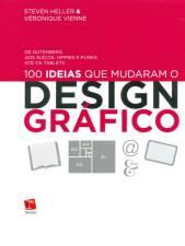 100 IDEIAS QUE MUDARAM O DESIGN GRAFICO -  DE GUTE