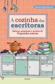 Cozinha Das Escritoras, A - Sabores, Memorias E Re 1a.ed.   - 2013
